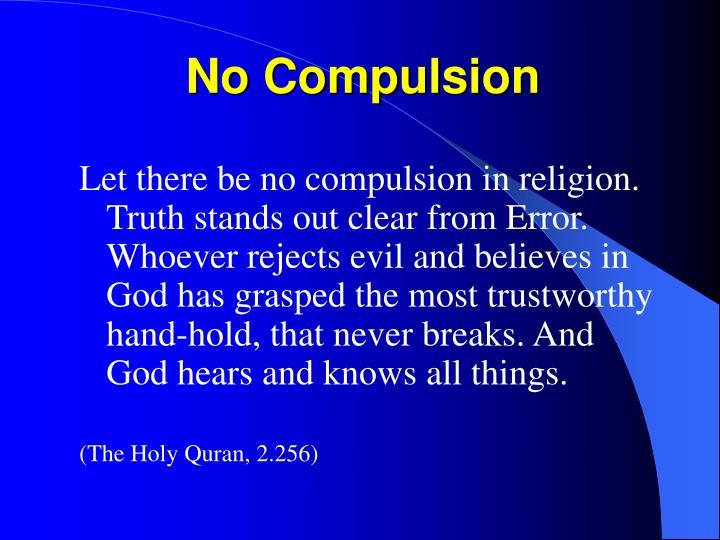 No compulsion