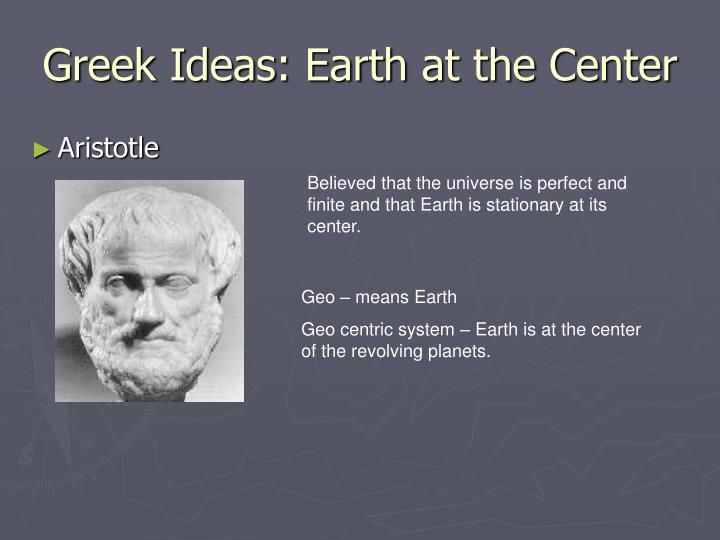 Greek Ideas: Earth at the Center