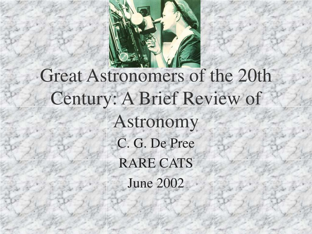 great astronomers of the 20th century a brief review of astronomy l.