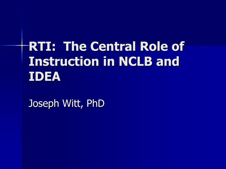 rti the central role of instruction in nclb and idea n.