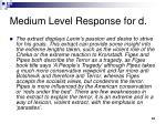 medium level response for d