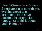 after indifference comes diversion