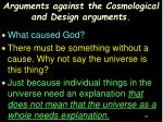 arguments against the cosmological and design arguments