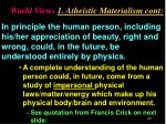 world views 1 atheistic materialism cont