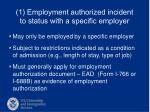 1 employment authorized incident to status with a specific employer