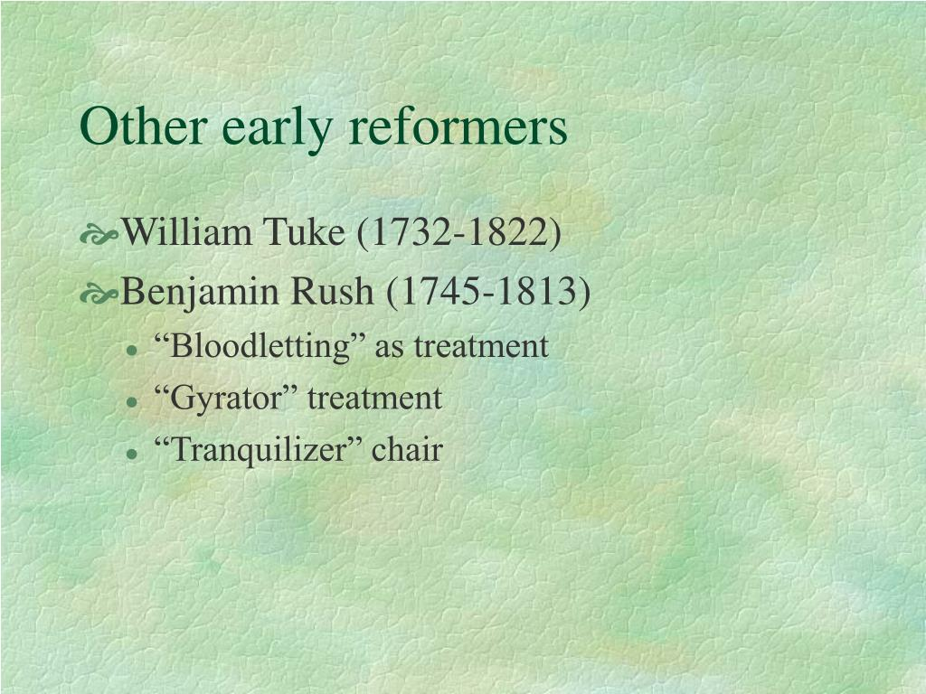 Other early reformers