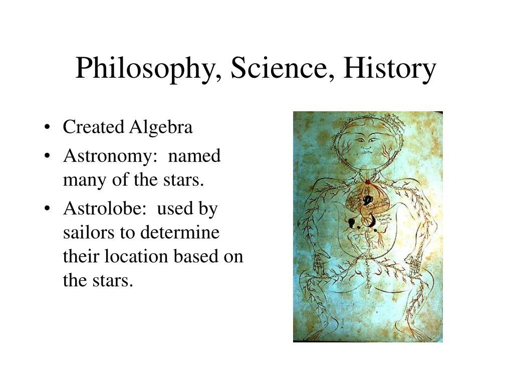 Philosophy, Science, History