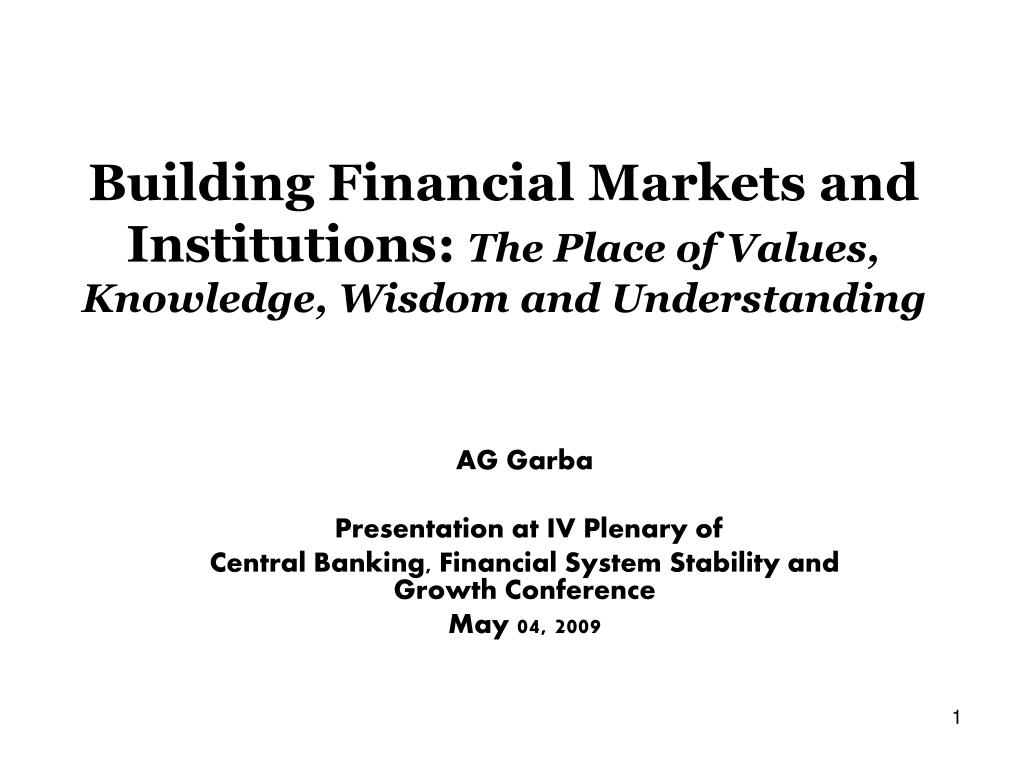 building financial markets and institutions the place of values knowledge wisdom and understanding l.