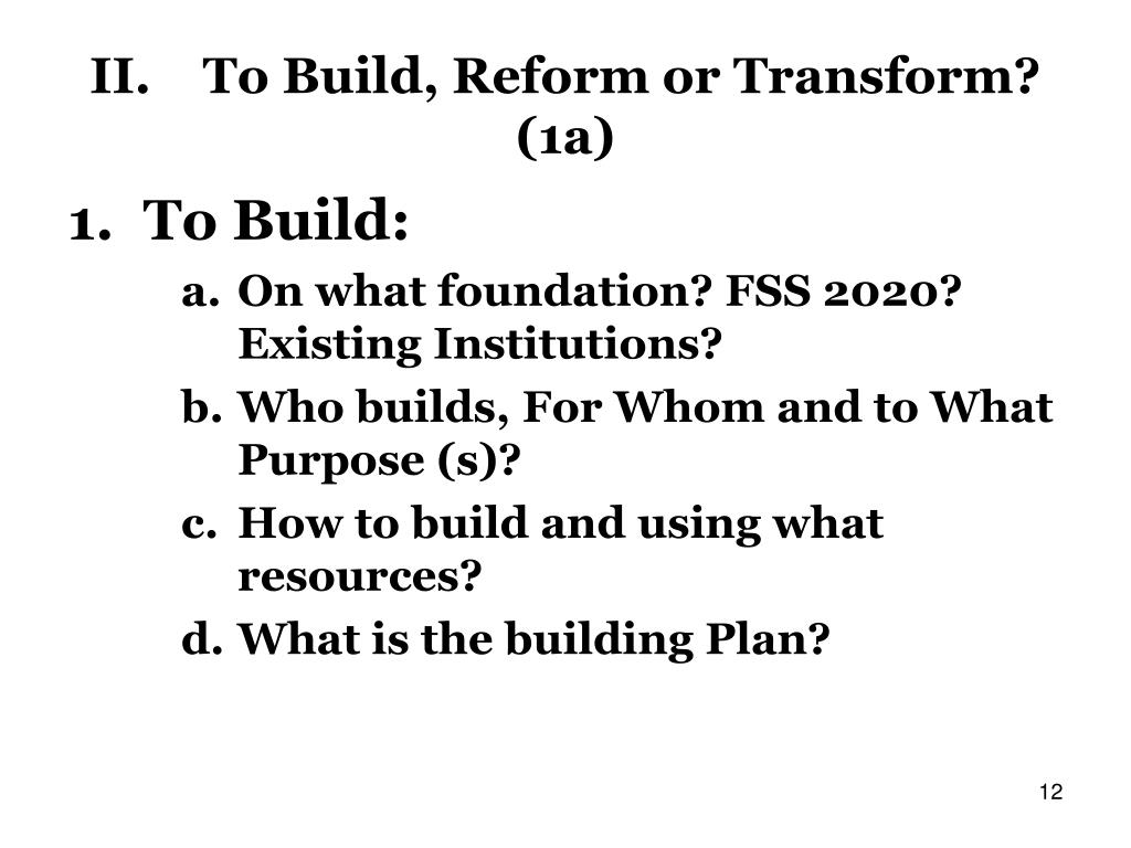 II.To Build, Reform or Transform? (1a)