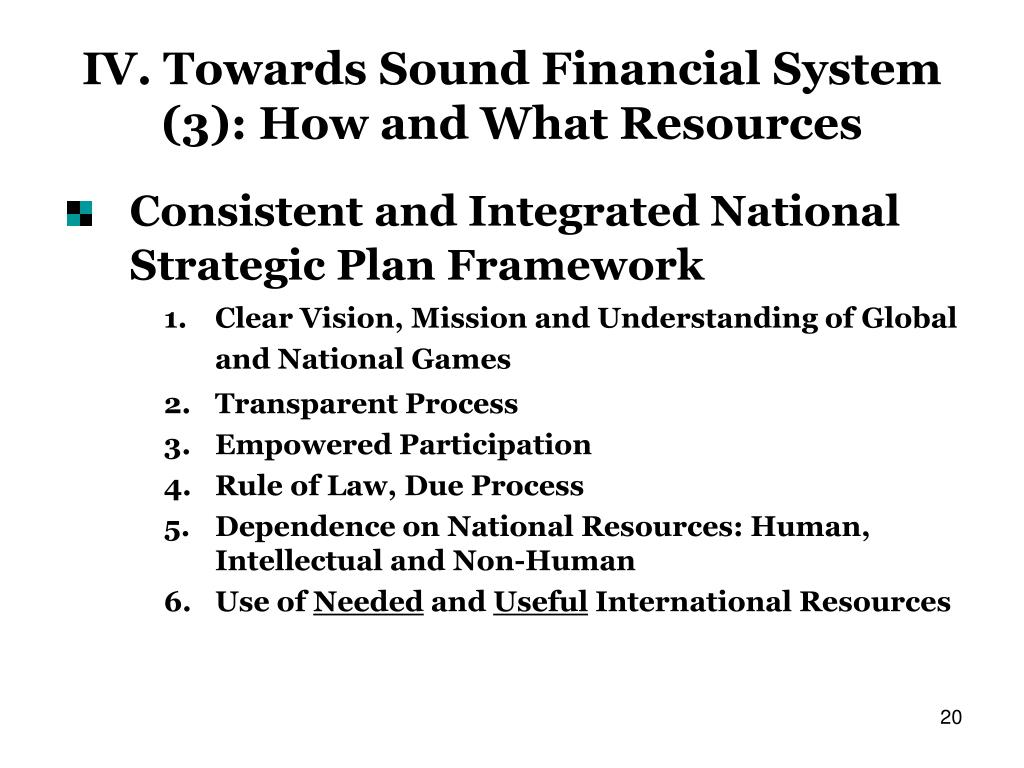 IV. Towards Sound Financial System (3): How and What Resources