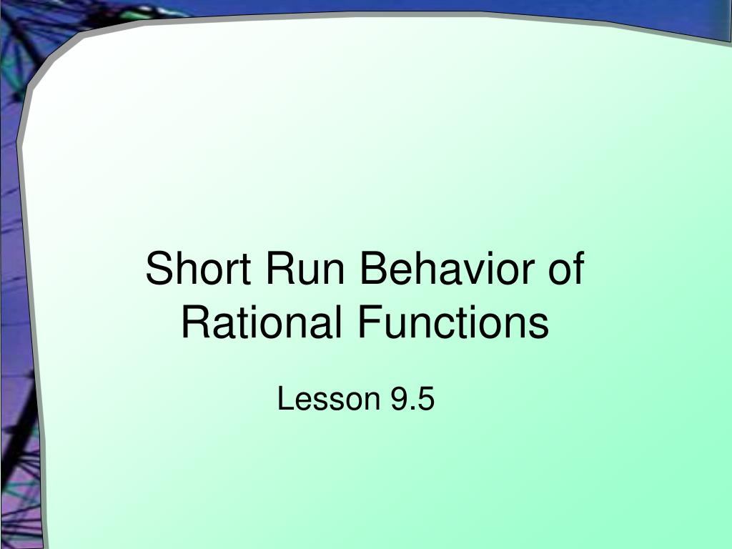 short run behavior of rational functions l.