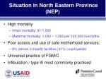 situation in north eastern province nep