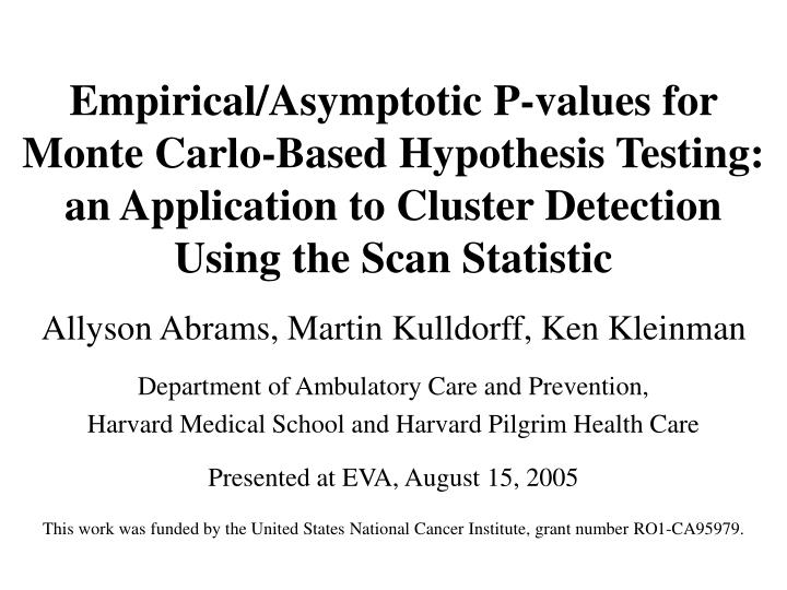 Empirical/Asymptotic P-values for Monte Carlo-Based Hypothesis Testing: an Application to Cluster De...