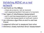 validating minc on a real network
