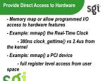provide direct access to hardware