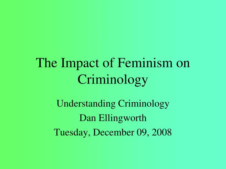 the impact of feminism on criminology n.