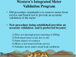 western s integrated meter validation program