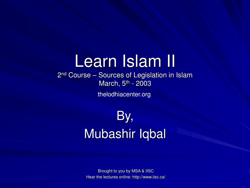 learn islam ii 2 nd course sources of legislation in islam march 5 th 2003 l.