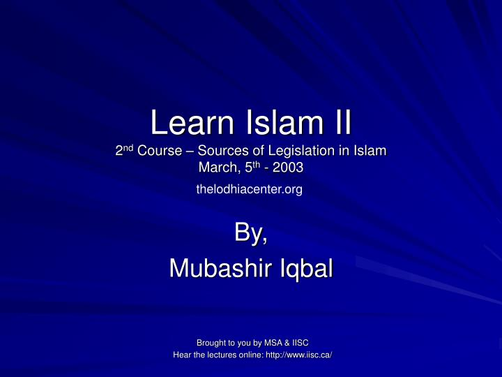 Learn islam ii 2 nd course sources of legislation in islam march 5 th 2003