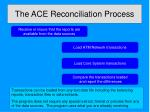the ace reconciliation process