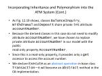 incorporating inheritance and polymorphism into the atm system cont68