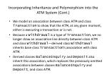 incorporating inheritance and polymorphism into the atm system cont71