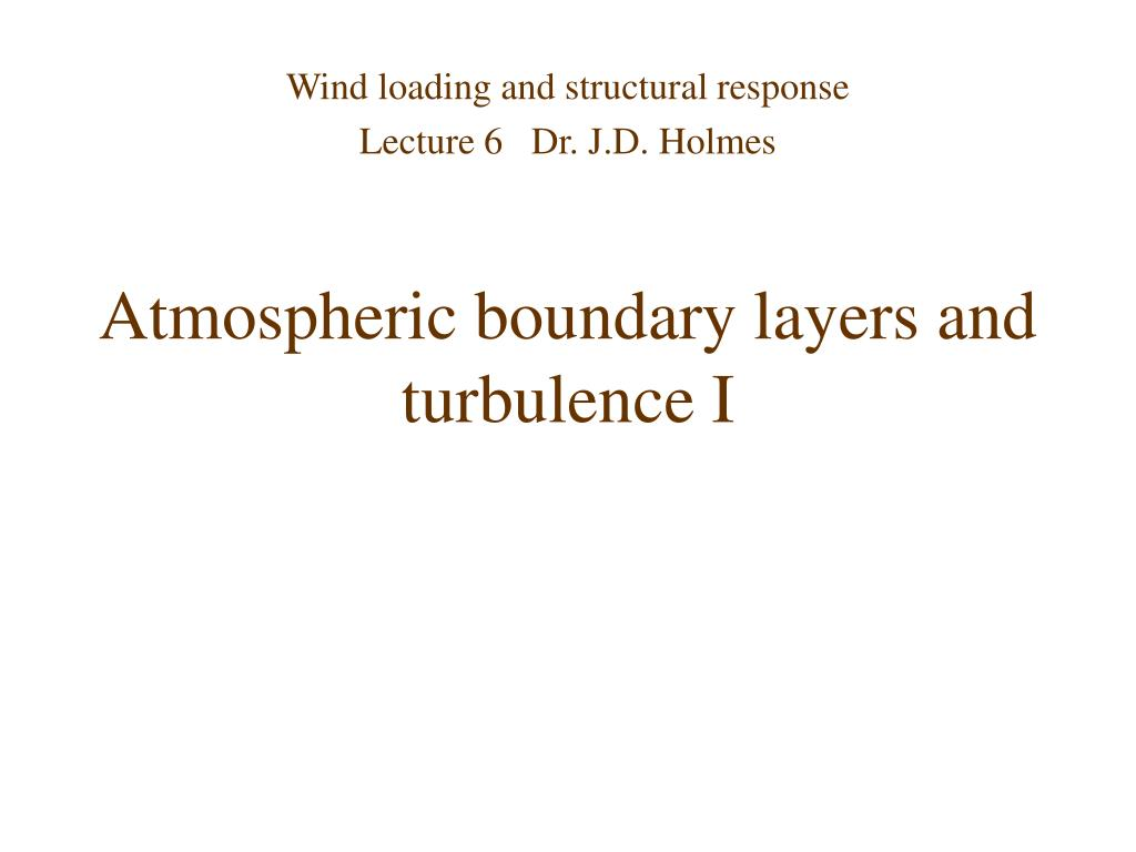 atmospheric boundary layers and turbulence i l.