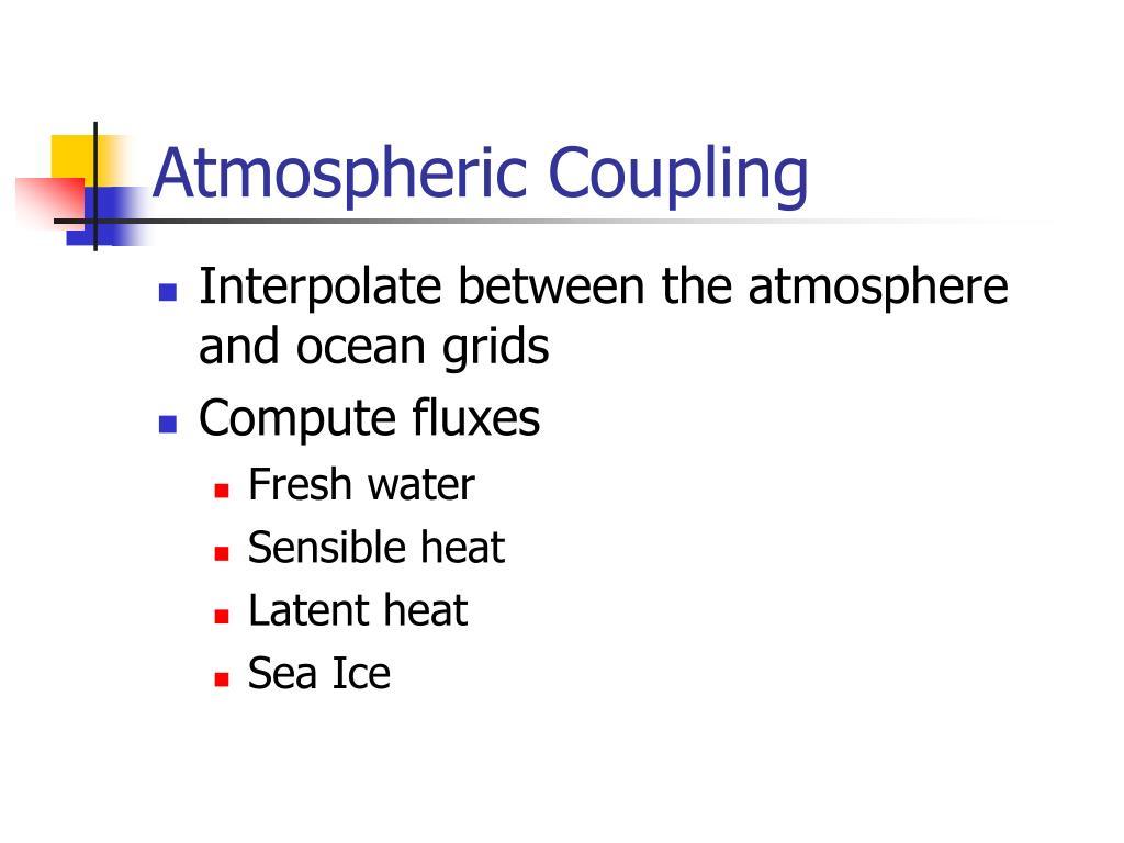 Atmospheric Coupling