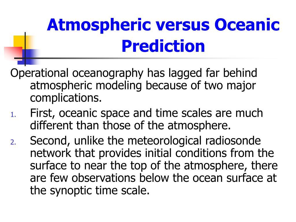 Atmospheric versus Oceanic Prediction