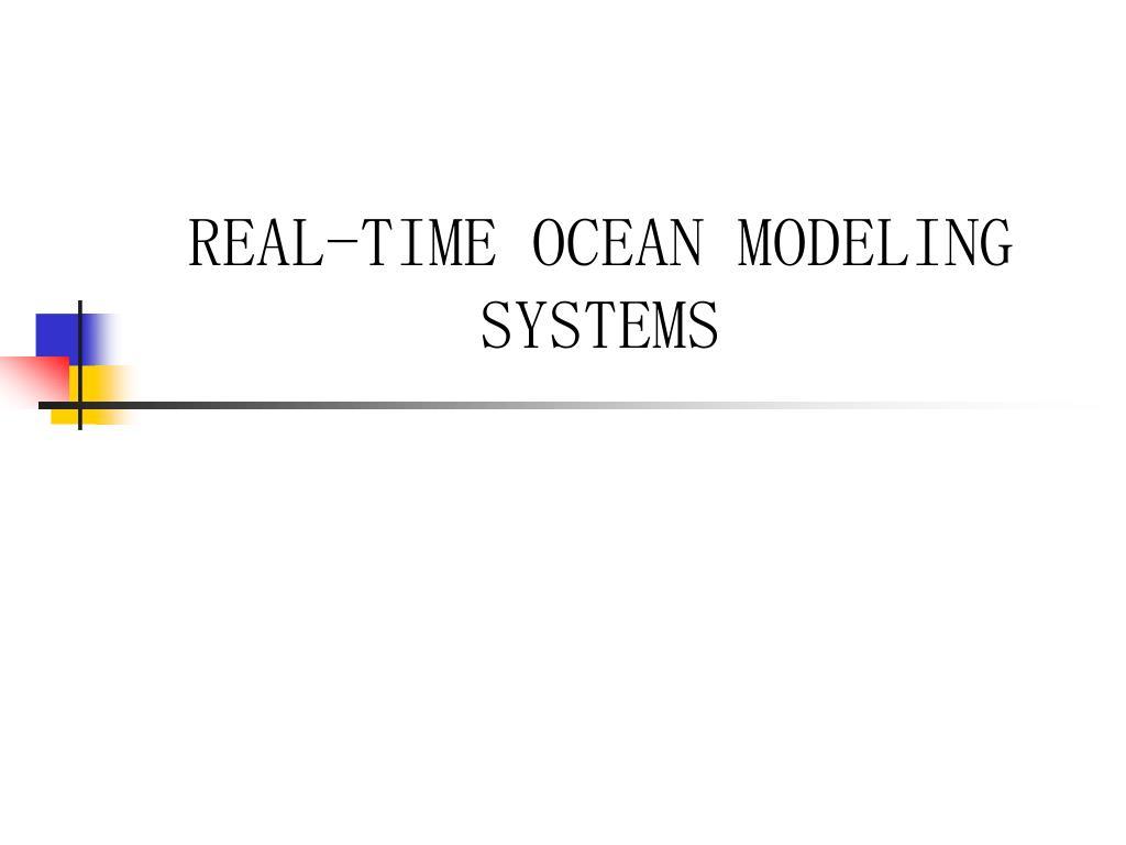 REAL-TIME OCEAN MODELING