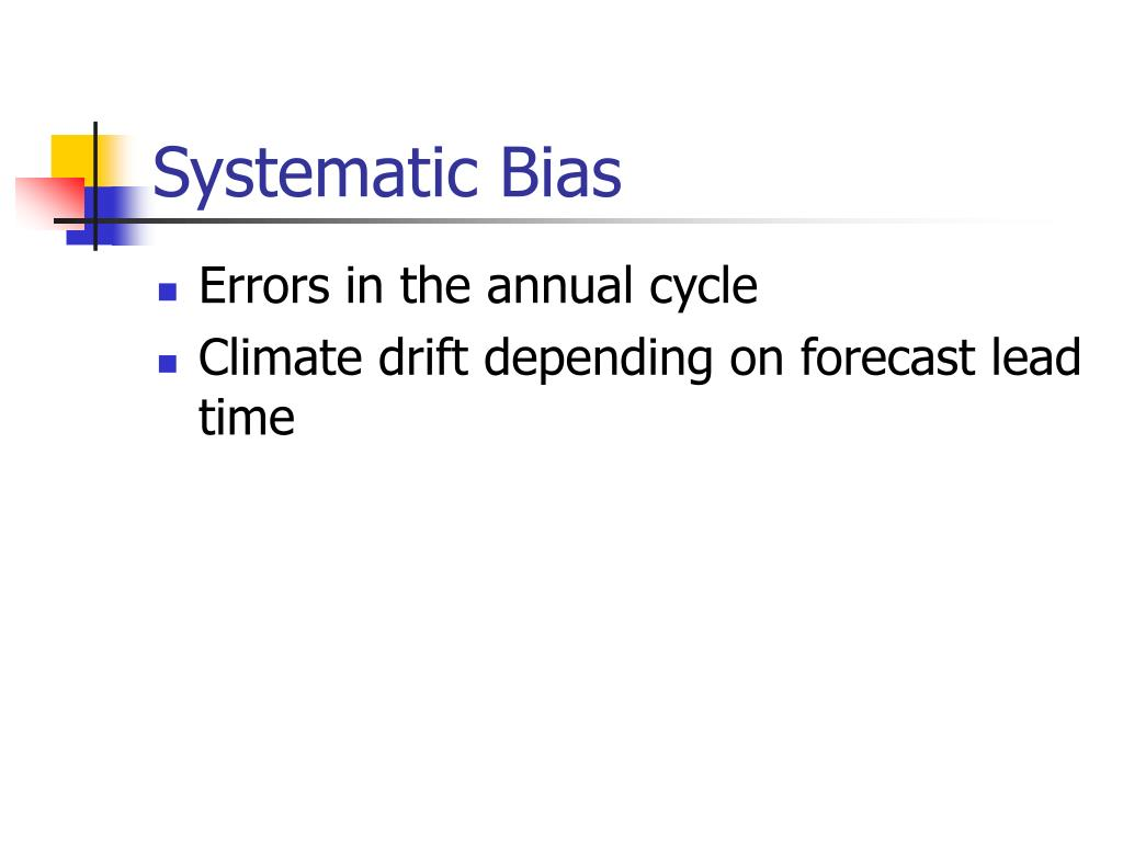Systematic Bias