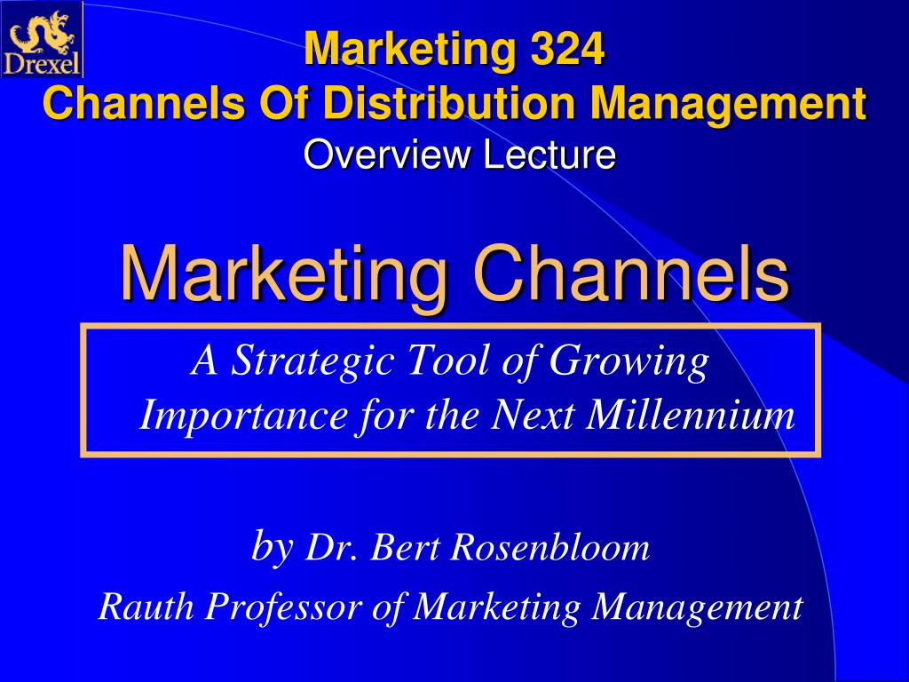 marketing 324 channels of distribution management overview lecture marketing channels l.