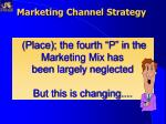 place the fourth p in the marketing mix has been largely neglected but this is changing