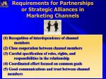 requirements for partnerships or strategic alliances in marketing channels