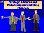 strategic alliances and partnerships in marketing channels