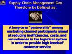 supply chain management can therefore be defined as