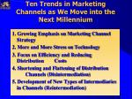 ten trends in marketing channels as we move into the next millennium