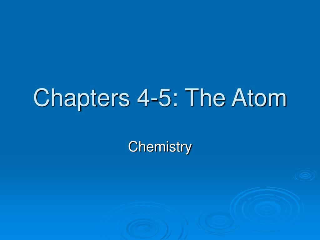 chapters 4 5 the atom l.