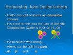 remember john dalton s atom