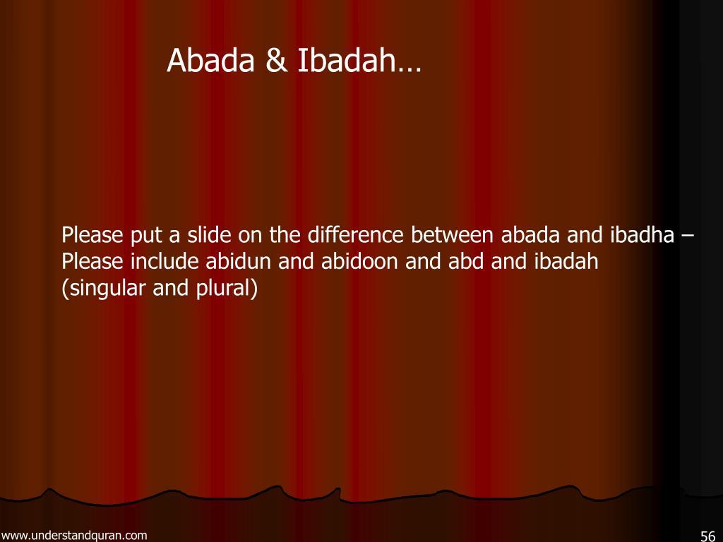 Abada & Ibadah…