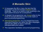 a monadic skin