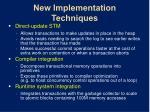 new implementation techniques