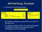 still not easy example
