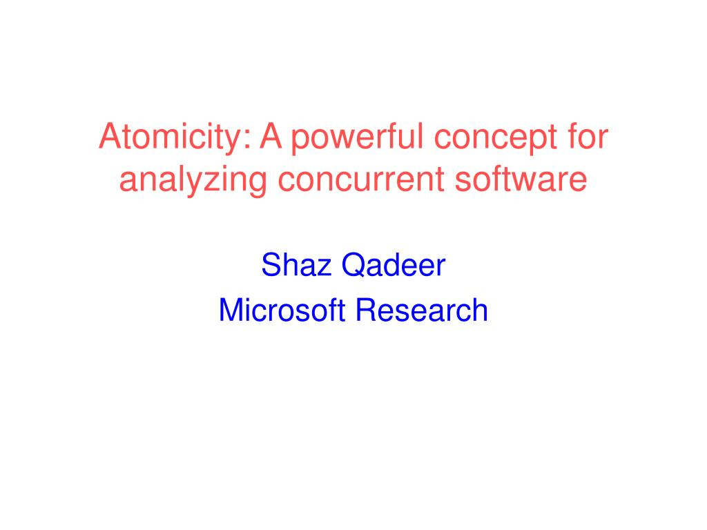 atomicity a powerful concept for analyzing concurrent software l.
