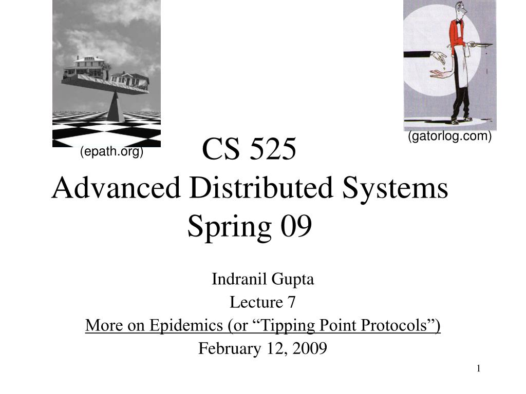 cs 525 advanced distributed systems spring 09 l.