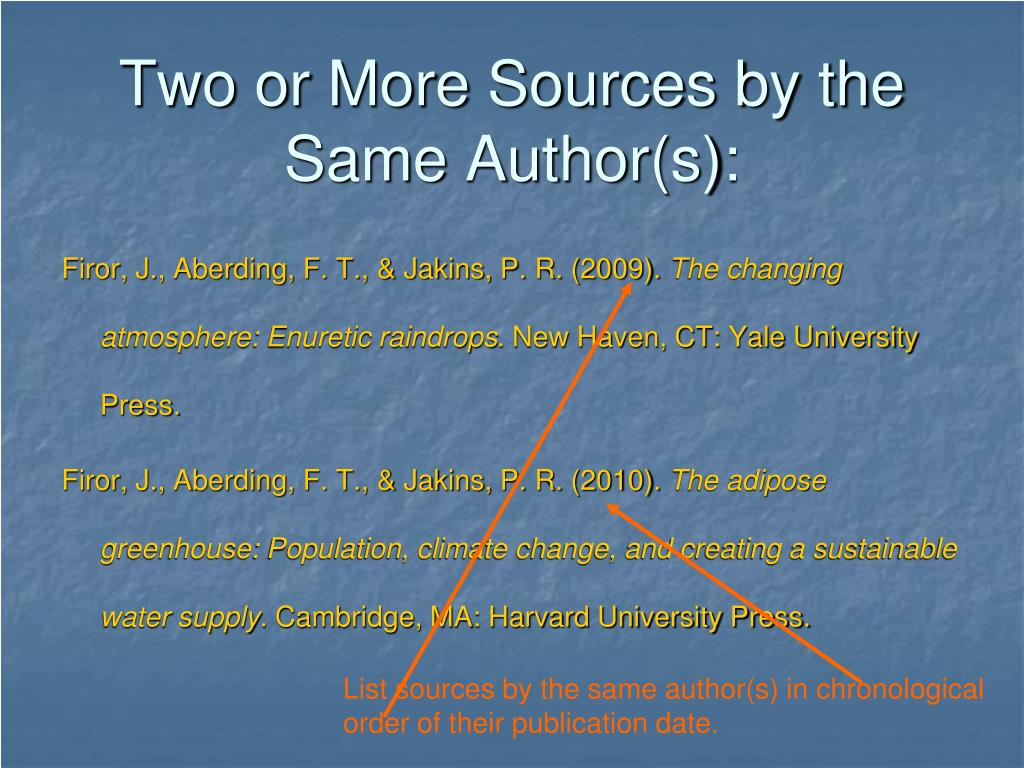 Two or More Sources by the Same Author(s):