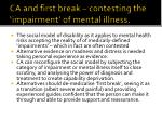 ca and first break contesting the impairment of mental illness
