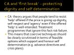 ca and first break protecting dignity and self determination