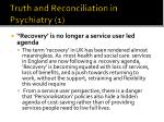 truth and reconciliation in psychiatry 1