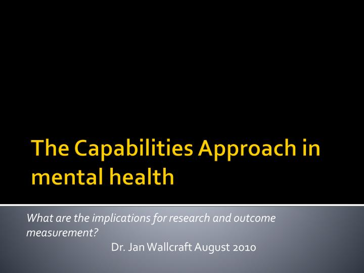 what are the implications for research and outcome measurement dr jan wallcraft august 2010 n.